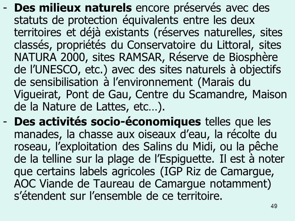 49 -Des milieux naturels encore préservés avec des statuts de protection équivalents entre les deux territoires et déjà existants (réserves naturelles