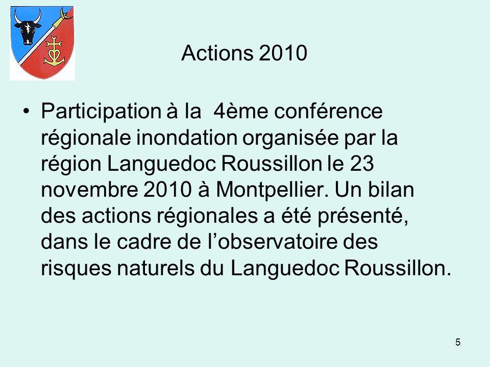 5 Actions 2010 Participation à la 4ème conférence régionale inondation organisée par la région Languedoc Roussillon le 23 novembre 2010 à Montpellier.