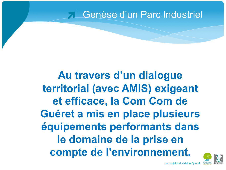 Genèse dun Parc Industriel Construction dun réseau deau industrielle, issu dun recyclage des eaux de pluie Mise en place dune gestion mutualisée des eaux pluviales, avec télégestion de vannes motorisées.