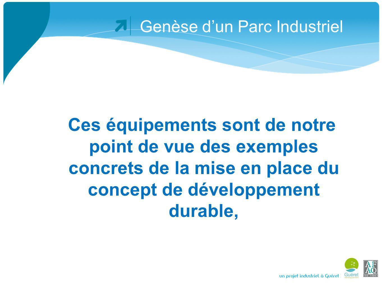 Genèse dun Parc Industriel Ces solutions sont: économiques pour les utilisateurs respectueuses de la ressource en eau Préservent les générations futures.