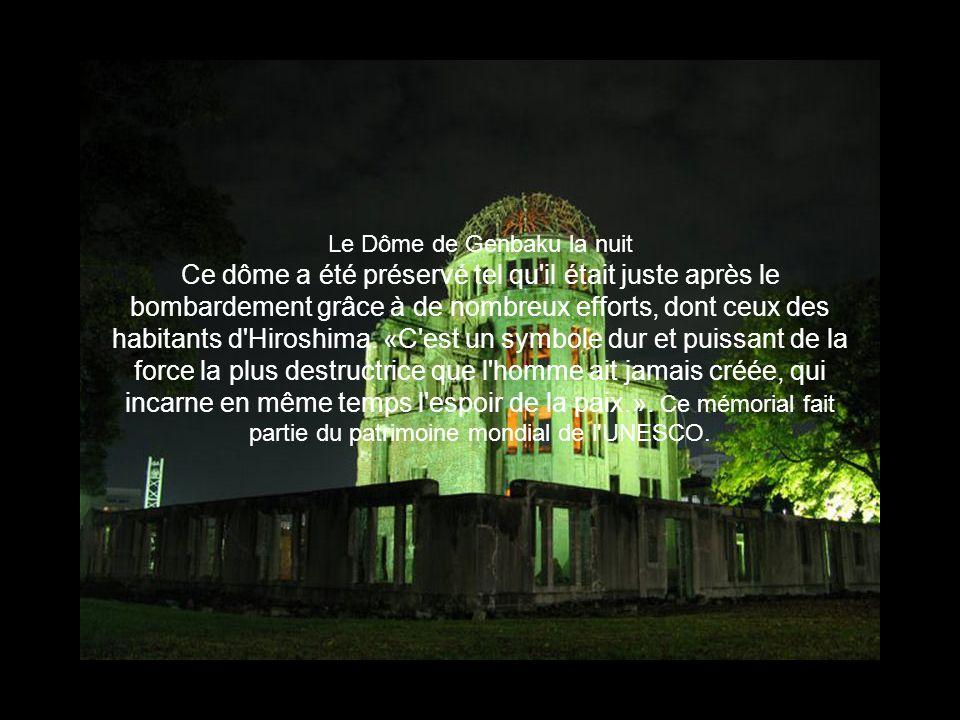 Le Dôme de Genbaku la nuit Ce dôme a été préservé tel qu'il était juste après le bombardement grâce à de nombreux efforts, dont ceux des habitants d'H