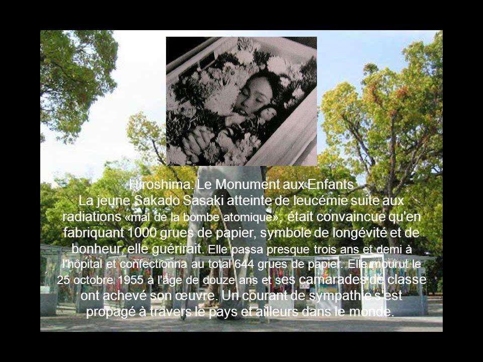 Hiroshima: Le Monument aux Enfants La jeune Sakado Sasaki atteinte de leucémie suite aux radiations «mal de la bombe atomique», était convaincue qu'en