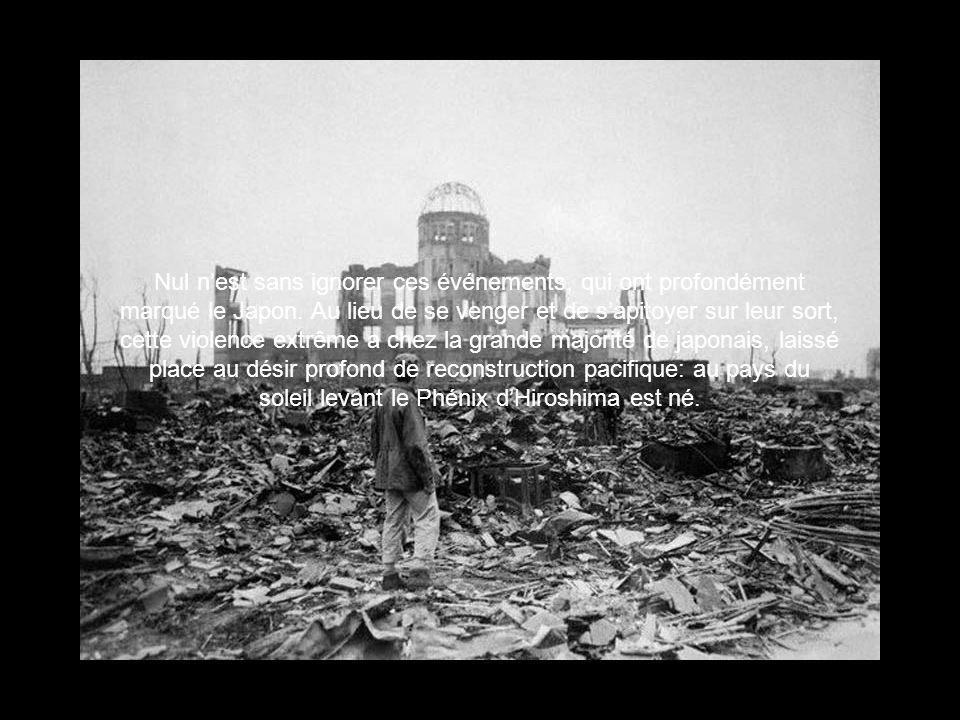 Nul nest sans ignorer ces événements, qui ont profondément marqué le Japon. Au lieu de se venger et de sapitoyer sur leur sort, cette violence extrême