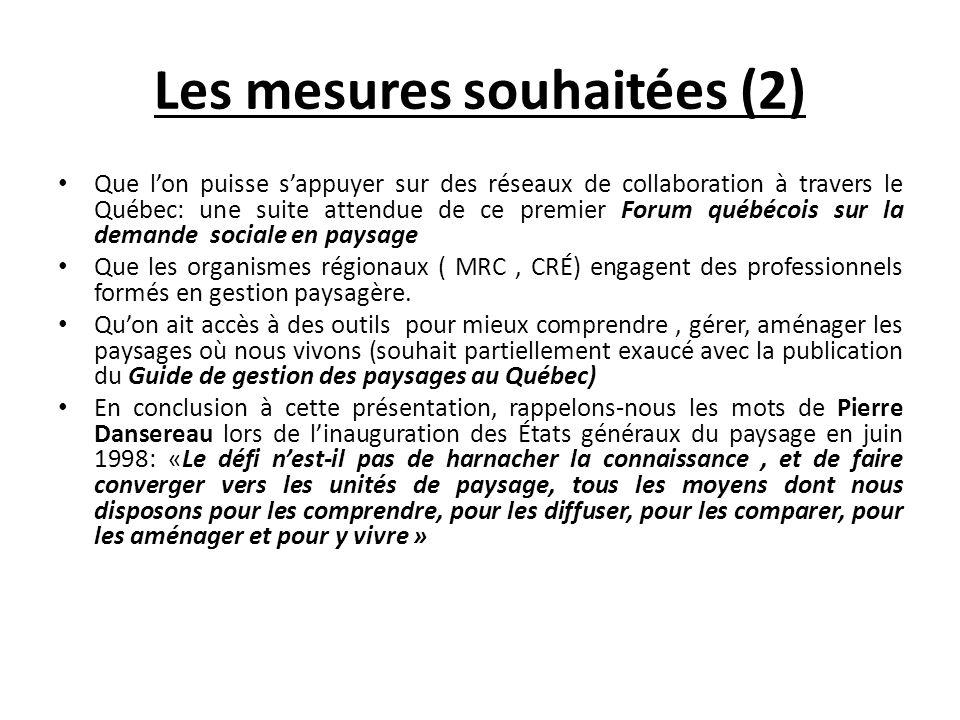 Les mesures souhaitées (2) Que lon puisse sappuyer sur des réseaux de collaboration à travers le Québec: une suite attendue de ce premier Forum québéc