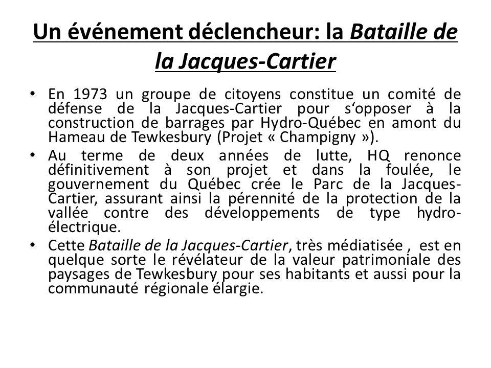 Un événement déclencheur: la Bataille de la Jacques-Cartier En 1973 un groupe de citoyens constitue un comité de défense de la Jacques-Cartier pour so