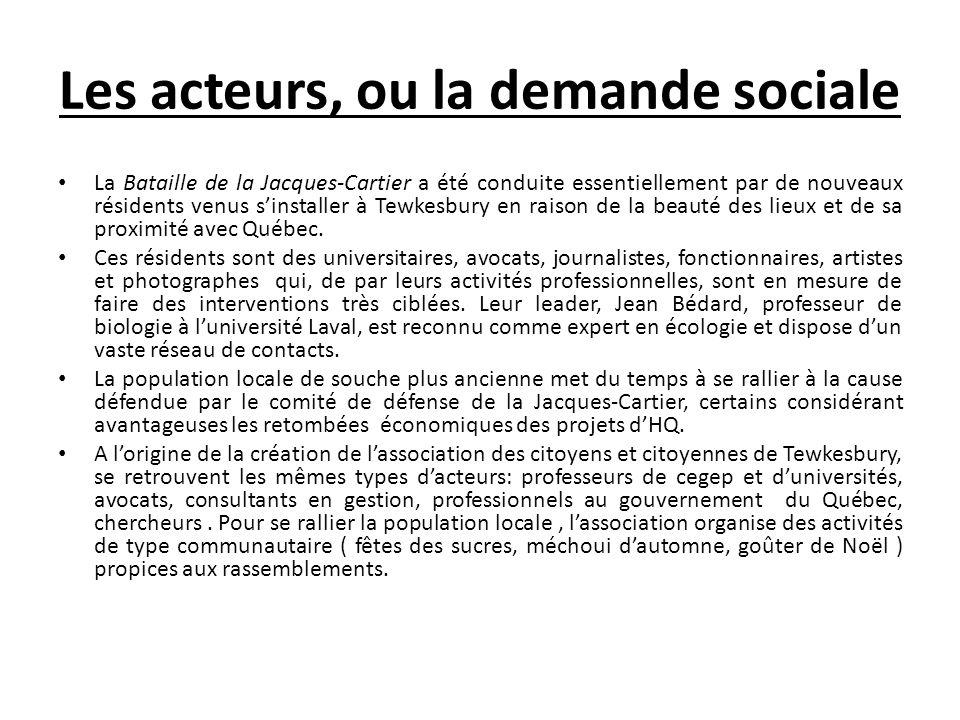 Les acteurs, ou la demande sociale La Bataille de la Jacques-Cartier a été conduite essentiellement par de nouveaux résidents venus sinstaller à Tewke