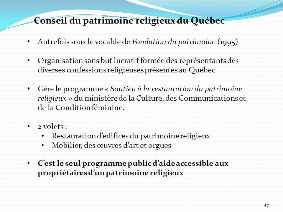 Autrefois sous le vocable de Fondation du patrimoine (1995) Organisation sans but lucratif formée des représentants des diverses confessions religieus