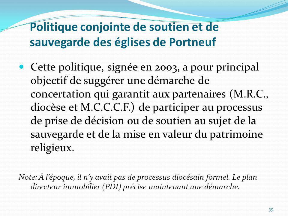 Politique conjointe de soutien et de sauvegarde des églises de Portneuf Cette politique, signée en 2003, a pour principal objectif de suggérer une dém