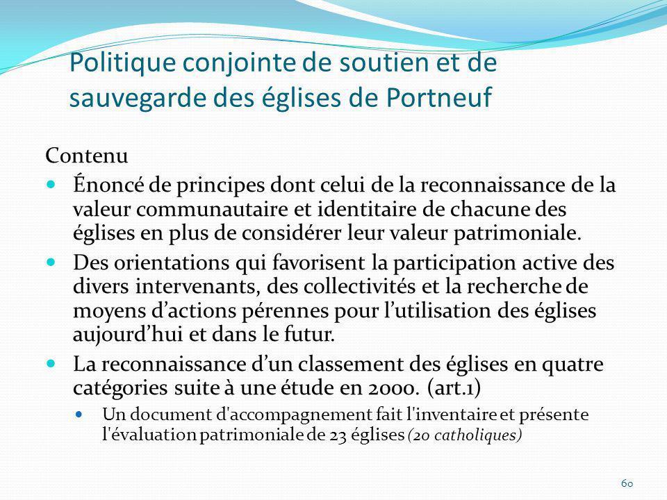 Politique conjointe de soutien et de sauvegarde des églises de Portneuf Contenu Énoncé de principes dont celui de la reconnaissance de la valeur commu