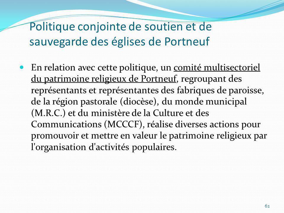 Politique conjointe de soutien et de sauvegarde des églises de Portneuf En relation avec cette politique, un comité multisectoriel du patrimoine relig