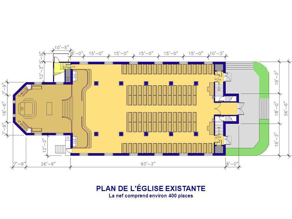 PLAN DE L'ÉGLISE EXISTANTE La nef comprend environ 400 places