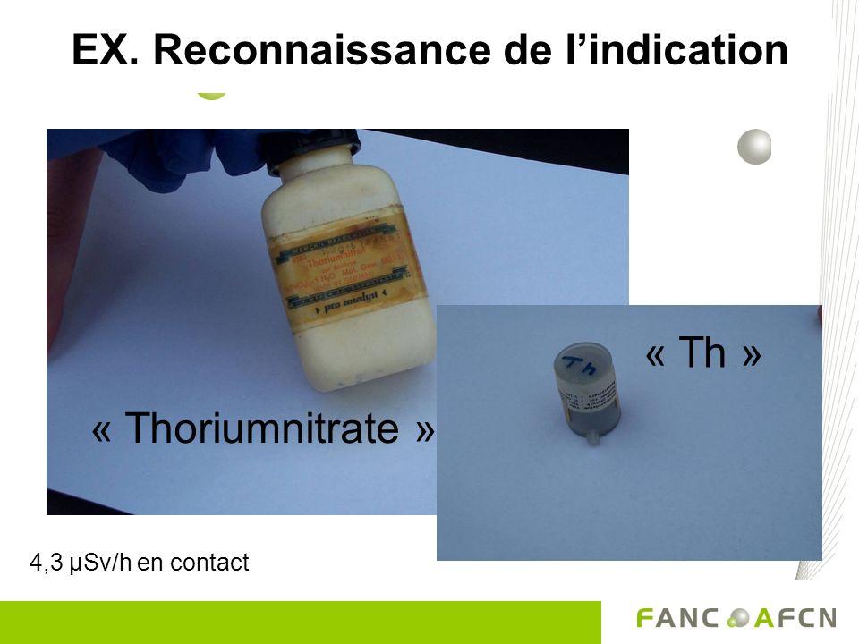 « Thoriumnitrate » EX. Reconnaissance de lindication « Th » 4,3 µSv/h en contact