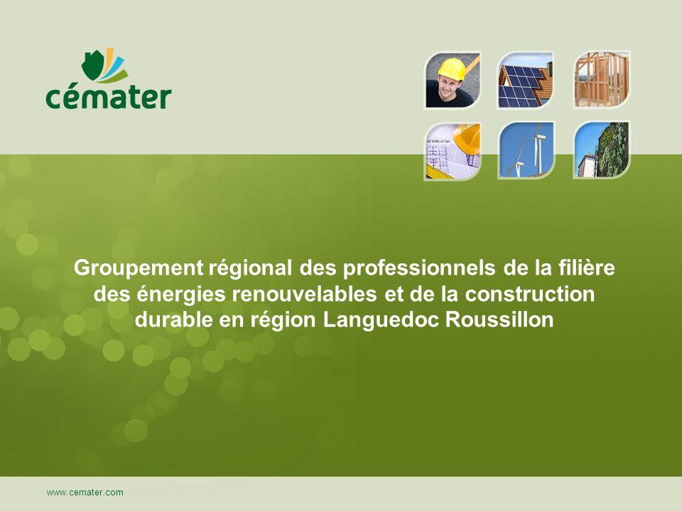 www.cemater.com Groupement régional des professionnels de la filière des énergies renouvelables et de la construction durable en région Languedoc Rous