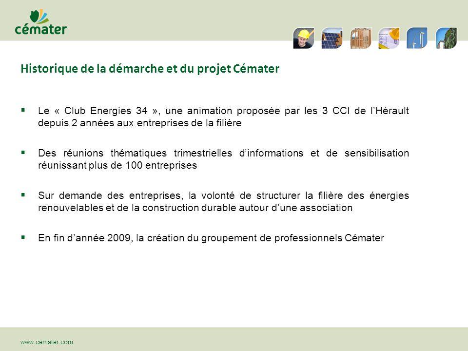 Historique de la démarche et du projet Cémater Le « Club Energies 34 », une animation proposée par les 3 CCI de lHérault depuis 2 années aux entrepris
