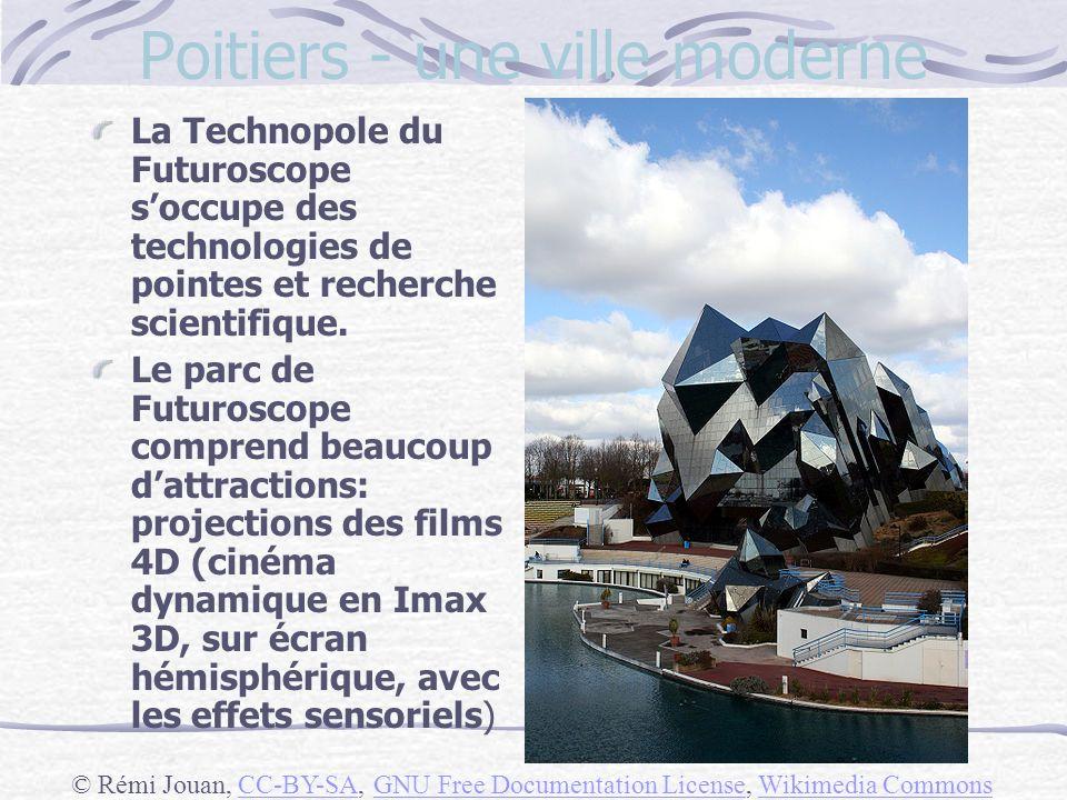 Poitiers - une ville moderne La Technopole du Futuroscope soccupe des technologies de pointes et recherche scientifique.