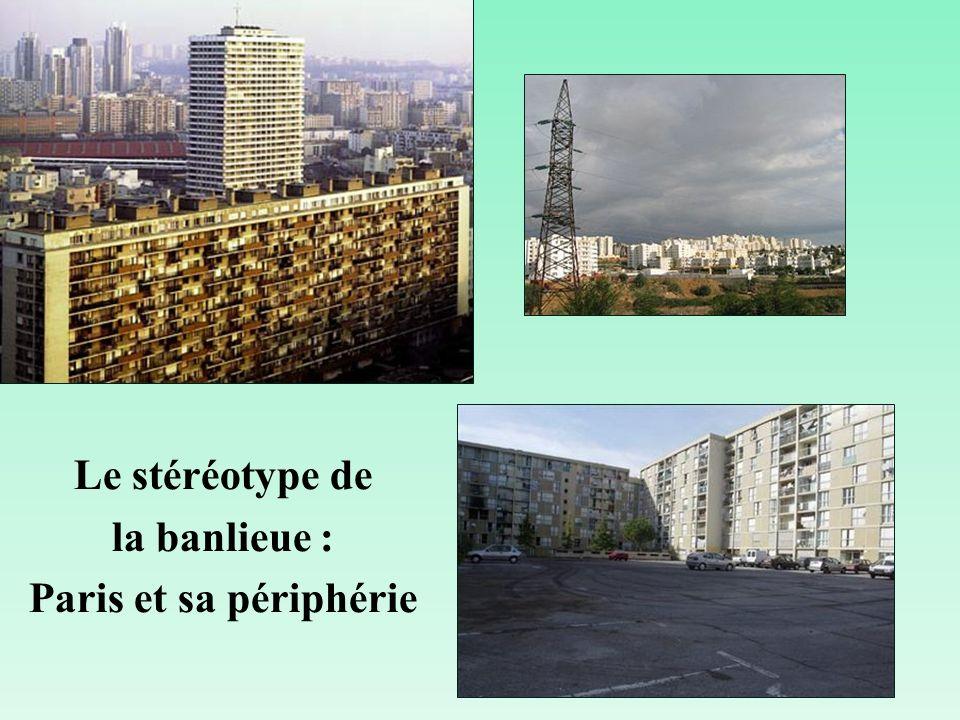 Le stéréotype de la banlieue : Paris et sa périphérie