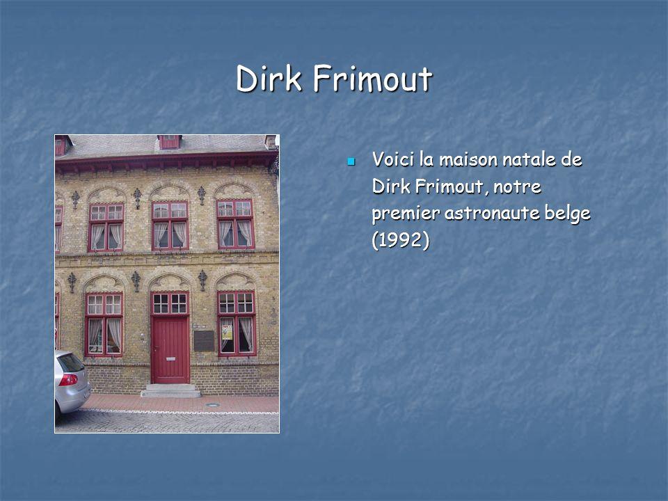 Dirk Frimout Voici la maison natale de Voici la maison natale de Dirk Frimout, notre premier astronaute belge (1992)
