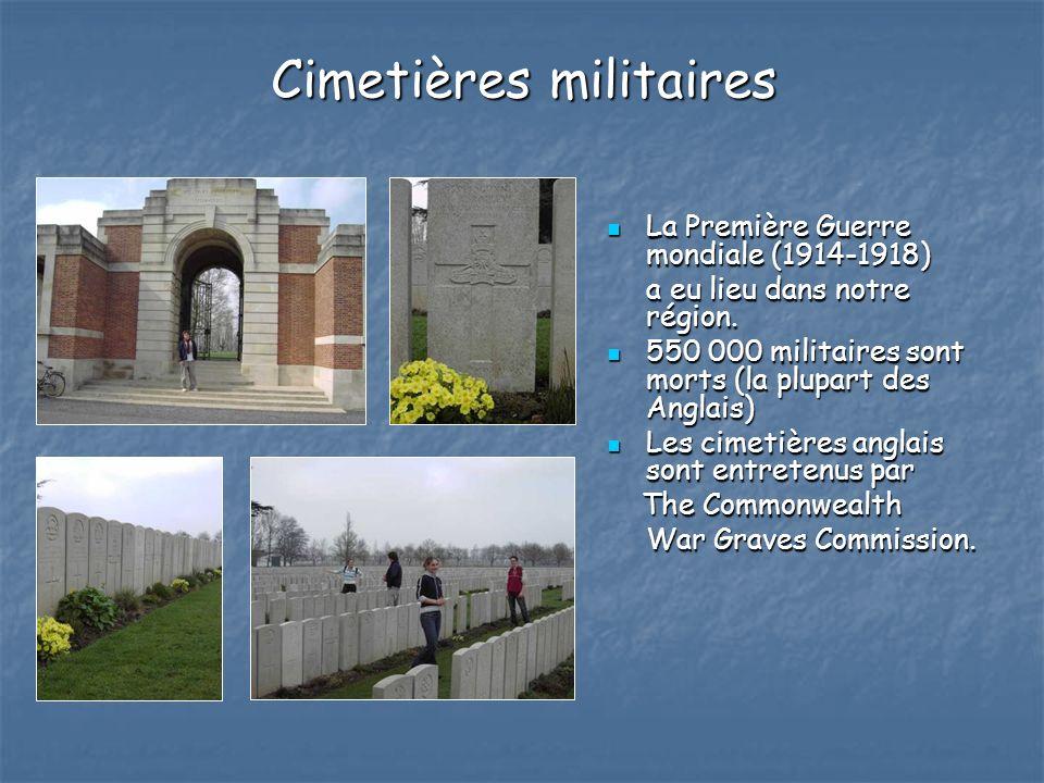Cimetières militaires La Première Guerre mondiale (1914-1918) La Première Guerre mondiale (1914-1918) a eu lieu dans notre région. 550 000 militaires