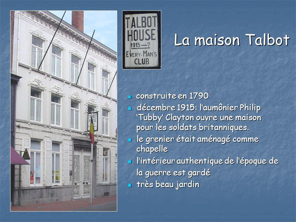 La maison Talbot La maison Talbot construite en 1790 construite en 1790 décembre 1915: laumônier Philip Tubby Clayton ouvre une maison pour les soldat