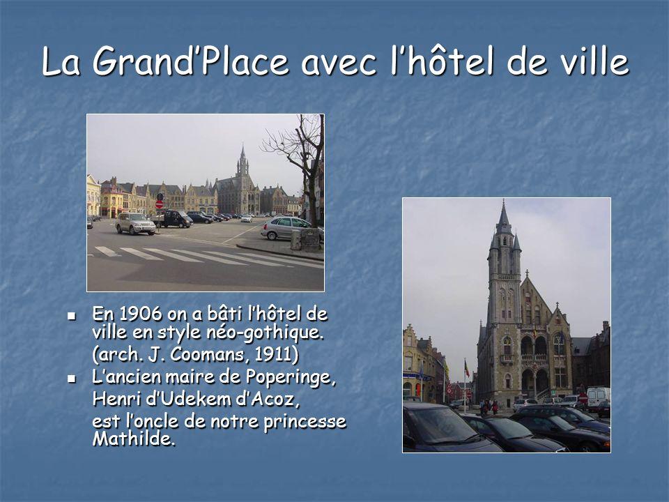La GrandPlace avec lhôtel de ville En 1906 on a bâti lhôtel de ville en style néo-gothique. En 1906 on a bâti lhôtel de ville en style néo-gothique. (