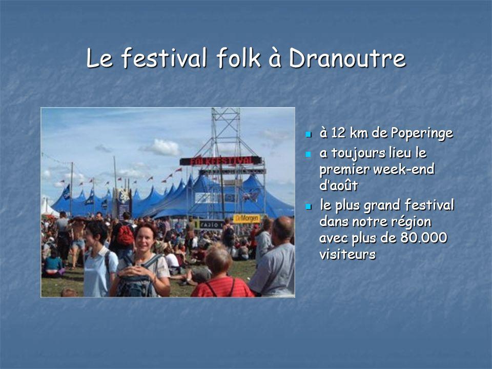 Le festival folk à Dranoutre à 12 km de Poperinge à 12 km de Poperinge a toujours lieu le premier week-end daoût le plus grand festival le plus grand