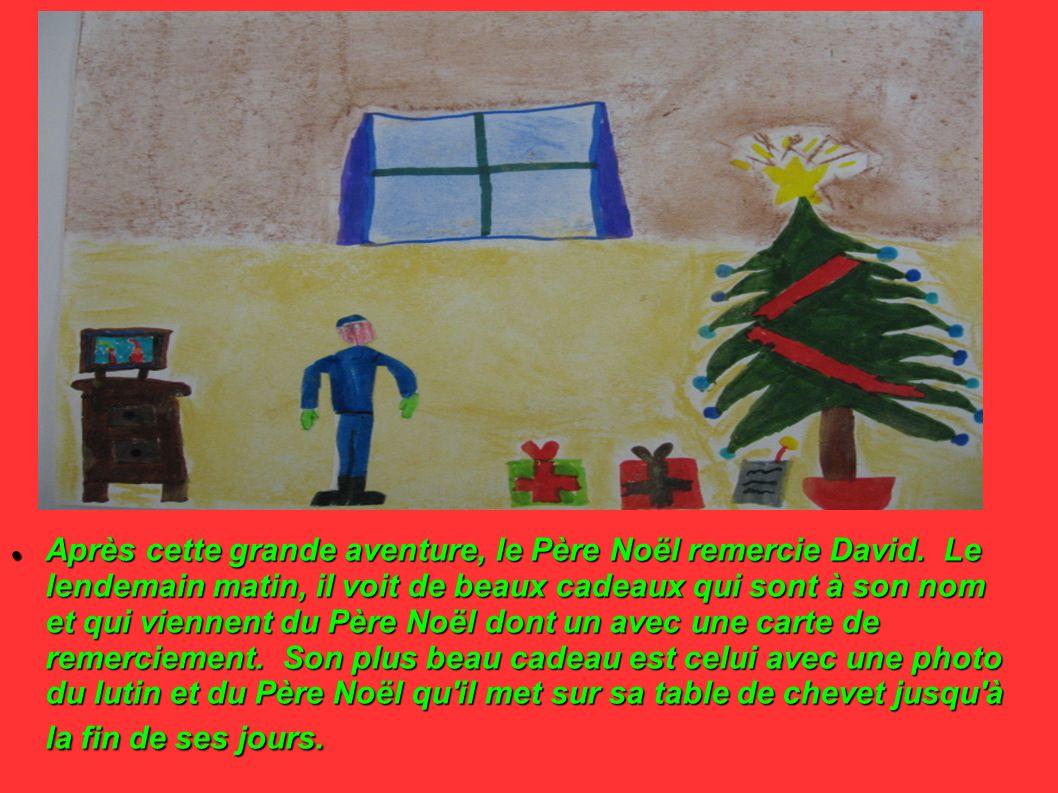Après cette grande aventure, le Père Noël remercie David. Le lendemain matin, il voit de beaux cadeaux qui sont à son nom et qui viennent du Père Noël