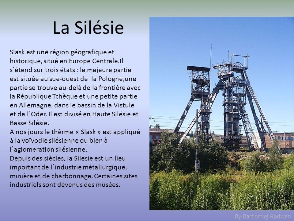 By Bartlomiej Radwan La Silésie Slask est une région géografique et historique, situé en Europe Centrale.Il s`étend sur trois états : la majeure parti