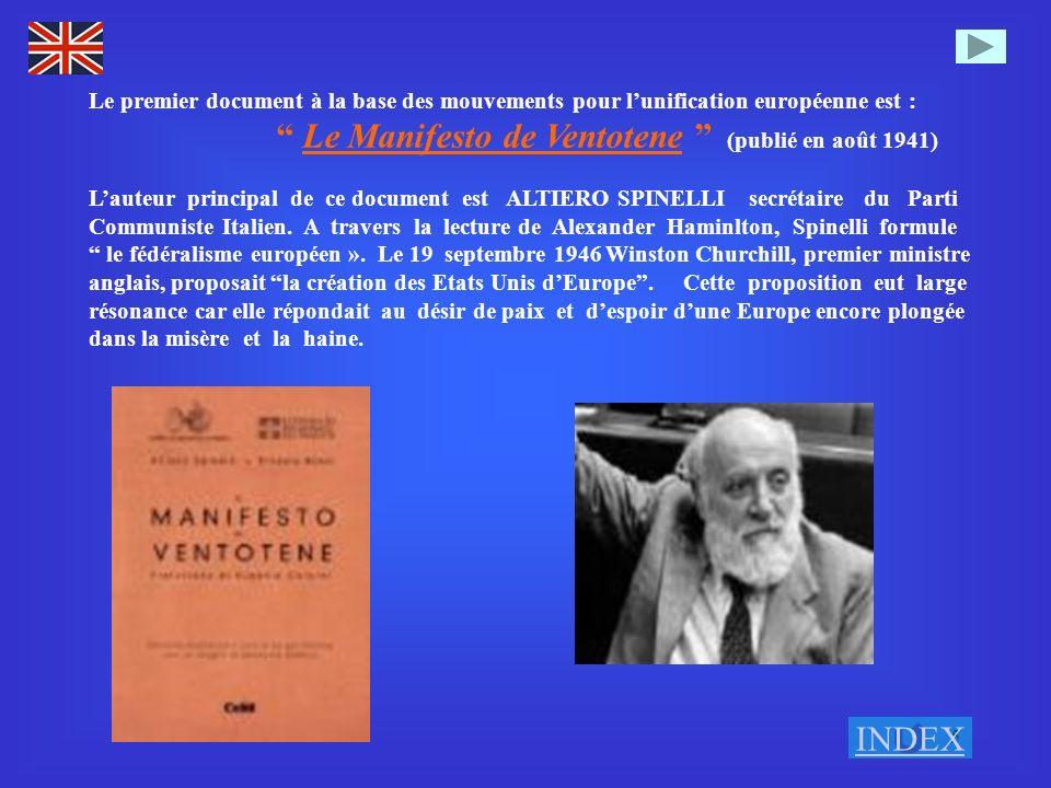 5 Le premier document à la base des mouvements pour lunification européenne est : Le Manifesto de Ventotene (publié en août 1941) Lauteur principal de ce document est ALTIERO SPINELLI secrétaire du Parti Communiste Italien.