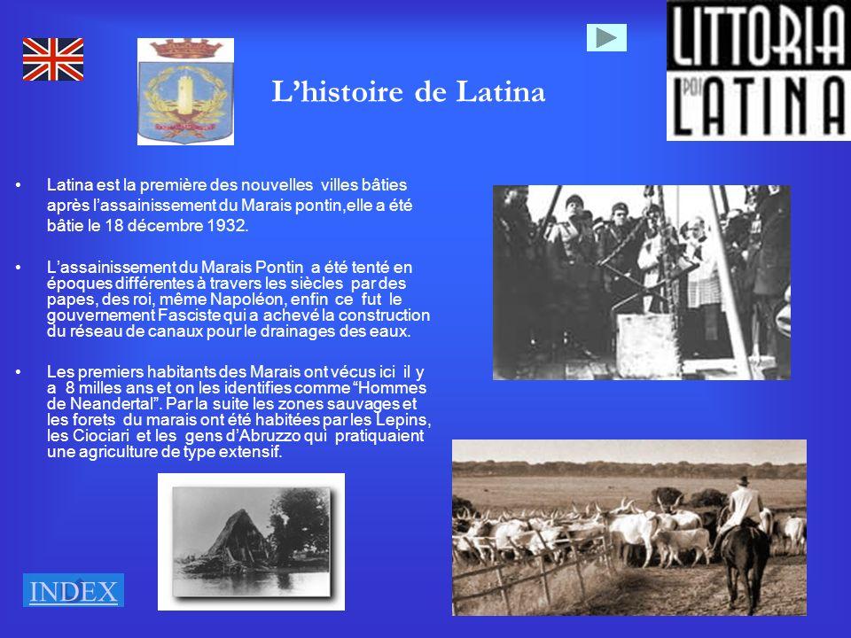 7 Lhistoire de Latina Latina est la première des nouvelles villes bâties après lassainissement du Marais pontin,elle a été bâtie le 18 décembre 1932.