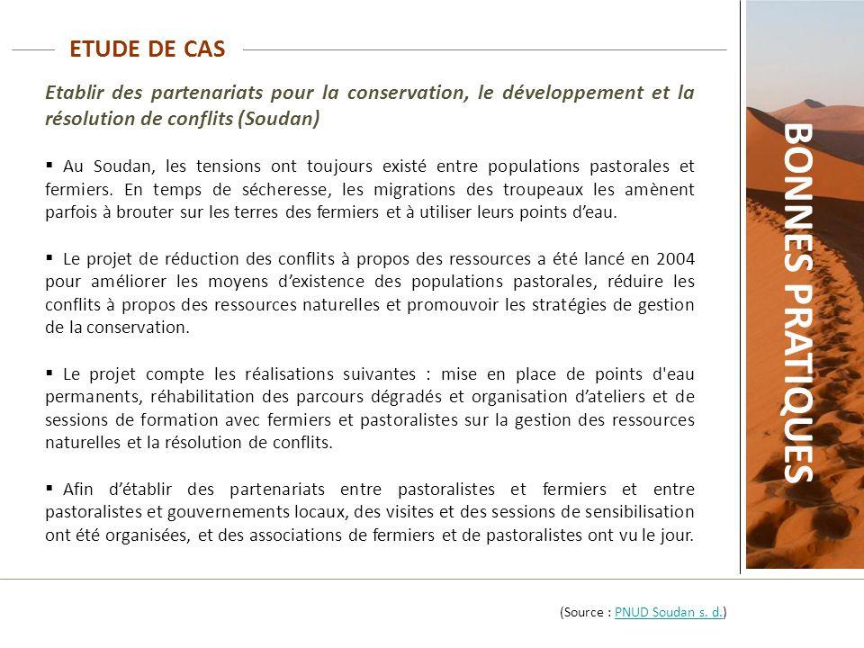ETUDE DE CAS Etablir des partenariats pour la conservation, le développement et la résolution de conflits (Soudan) Au Soudan, les tensions ont toujour
