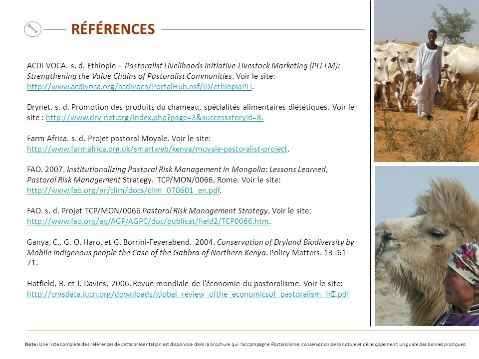 RÉFÉRENCES ACDI-VOCA. s. d. Ethiopie – Pastoralist Livelihoods Initiative-Livestock Marketing (PLI-LM): Strengthening the Value Chains of Pastoralist