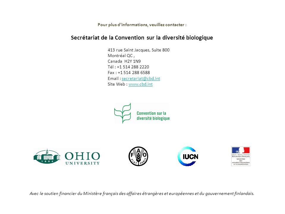 413 rue Saint Jacques, Suite 800 Montréal QC, Canada H2Y 1N9 Tél : +1 514 288 2220 Fax : +1 514 288 6588 Email : secretariat@cbd.intsecretariat@cbd.in