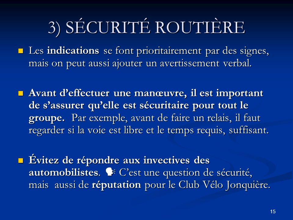 15 3) SÉCURITÉ ROUTIÈRE Les indications se font prioritairement par des signes, mais on peut aussi ajouter un avertissement verbal. Les indications se