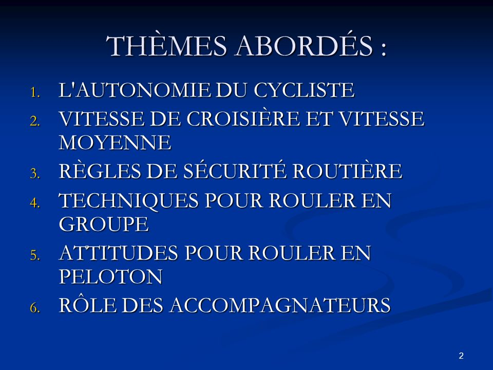 3 1) L AUTONOMIE DU CYCLISTE Avant une randonnée, il faut sassurer des points suivants: Votre vélo est bien ajusté et en ordre : pneus bien gonflés et pas trop usés, freins et dérailleurs efficaces, chaîne lubrifiée, etc.