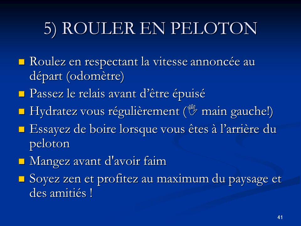 41 5) ROULER EN PELOTON Roulez en respectant la vitesse annoncée au départ (odomètre) Roulez en respectant la vitesse annoncée au départ (odomètre) Pa
