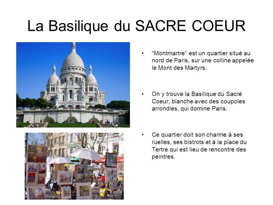 La Basilique du SACRE COEUR Montmartre est un quartier situé au nord de Paris, sur une colline appelée le Mont des Martyrs. On y trouve la Basilique d