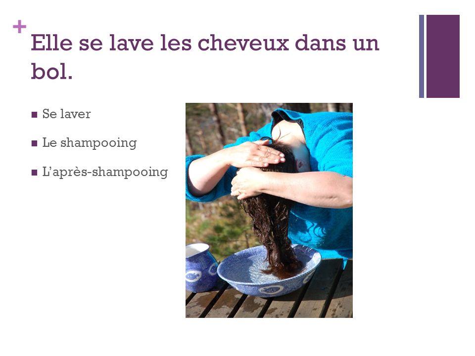 + Elle se lave les cheveux dans un bol. Se laver Le shampooing Laprès-shampooing