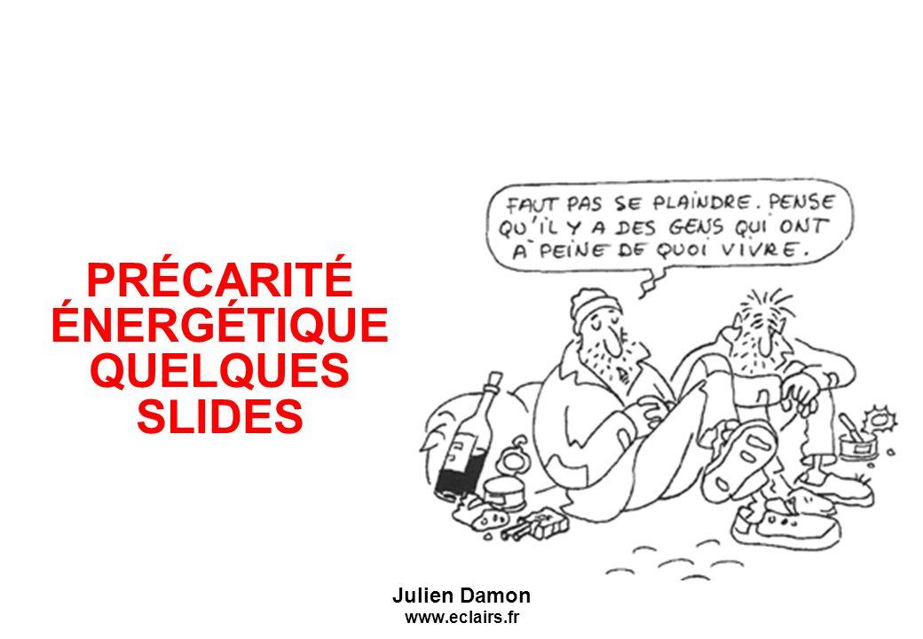 SCIENCES-PO Cycle durbanisme PRÉCARITÉ ÉNERGÉTIQUE QUELQUES SLIDES Julien Damon www.eclairs.fr