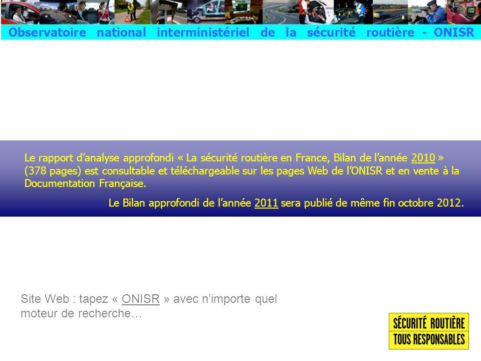 Site Web : tapez « ONISR » avec nimporte quel moteur de recherche… Le rapport danalyse approfondi « La sécurité routière en France, Bilan de lannée 20