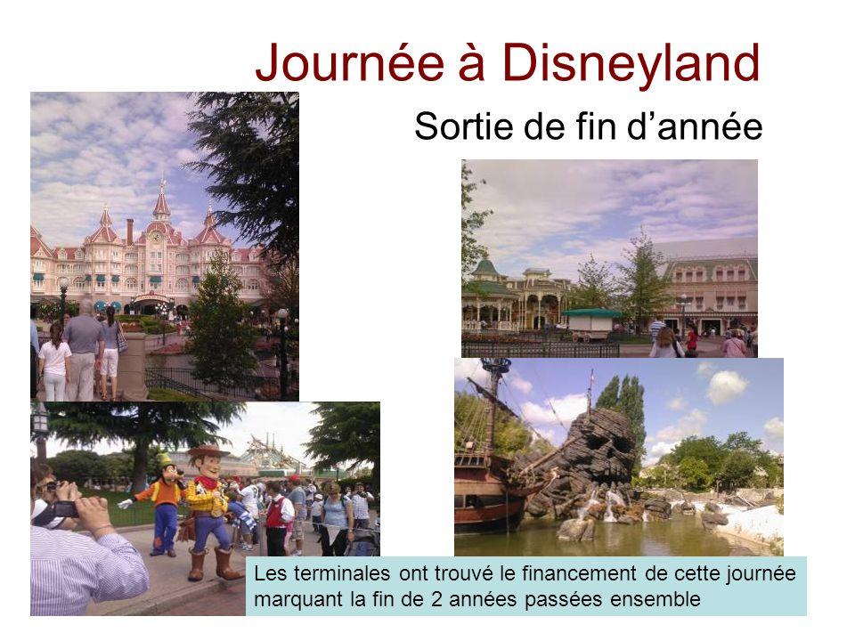 Journée à Disneyland Sortie de fin dannée Les terminales ont trouvé le financement de cette journée marquant la fin de 2 années passées ensemble