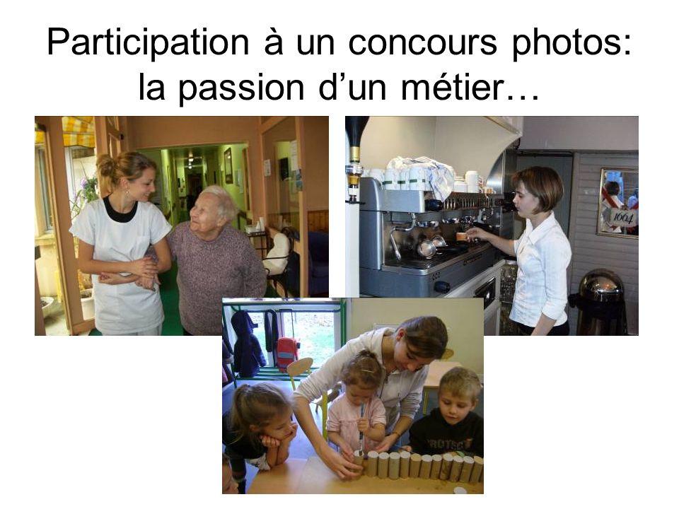 Participation à un concours photos: la passion dun métier…