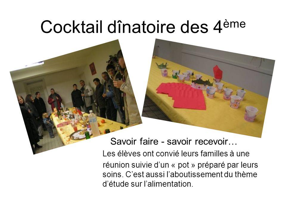 Cocktail dînatoire des 4 ème Savoir faire - savoir recevoir… Les élèves ont convié leurs familles à une réunion suivie dun « pot » préparé par leurs s