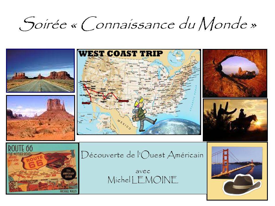 Soirée « Connaissance du Monde » Découverte de lOuest Américain avec Michel LEMOINE