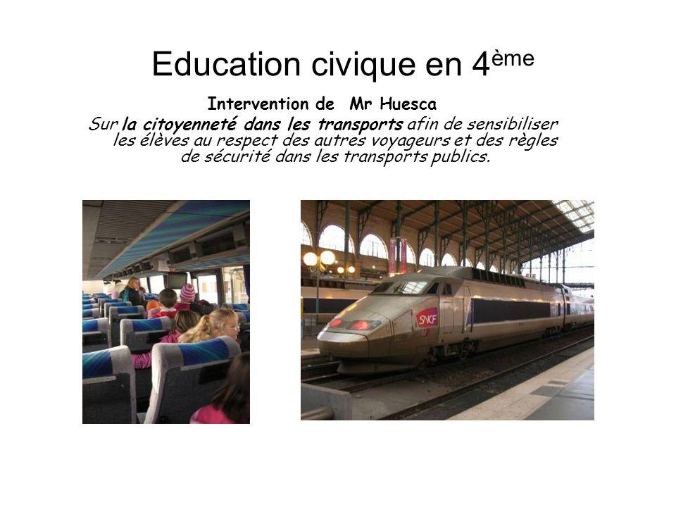 Education civique en 4 ème Intervention de Mr Huesca Sur la citoyenneté dans les transports afin de sensibiliser les élèves au respect des autres voya