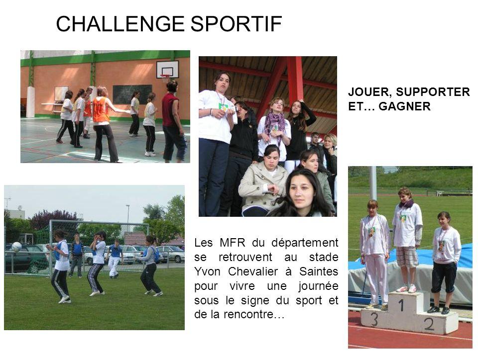 CHALLENGE SPORTIF JOUER, SUPPORTER ET… GAGNER Les MFR du département se retrouvent au stade Yvon Chevalier à Saintes pour vivre une journée sous le si