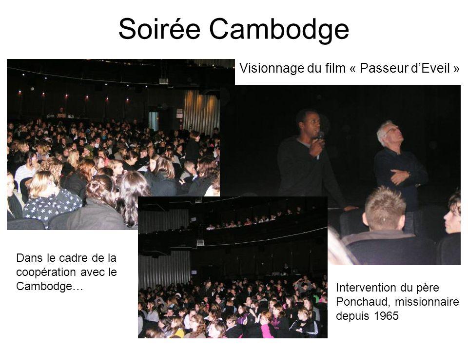 Soirée Cambodge Dans le cadre de la coopération avec le Cambodge… Visionnage du film « Passeur dEveil » Intervention du père Ponchaud, missionnaire de