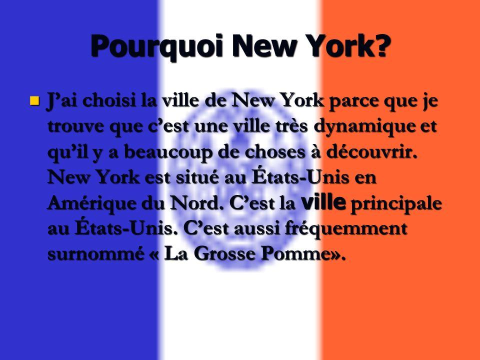 Pourquoi New York.