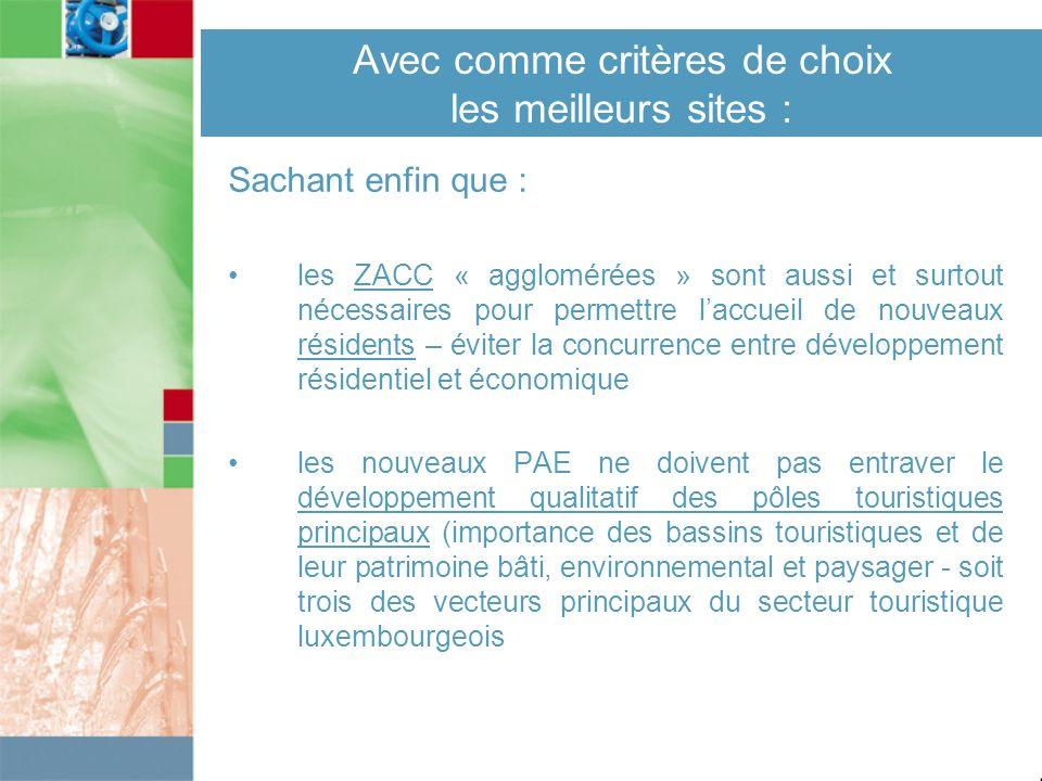 Avec comme critères de choix les meilleurs sites : Sachant enfin que : les ZACC « agglomérées » sont aussi et surtout nécessaires pour permettre laccu
