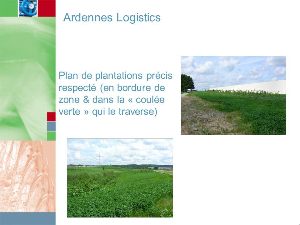 Ardennes Logistics Plan de plantations précis respecté (en bordure de zone & dans la « coulée verte » qui le traverse)
