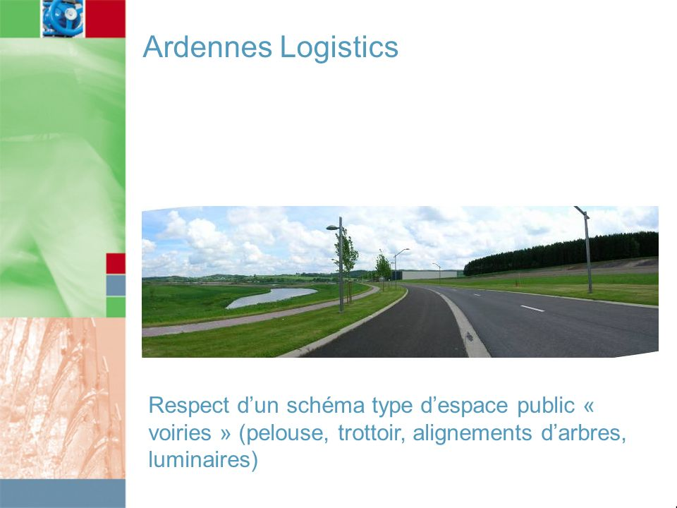 Ardennes Logistics Respect dun schéma type despace public « voiries » (pelouse, trottoir, alignements darbres, luminaires)